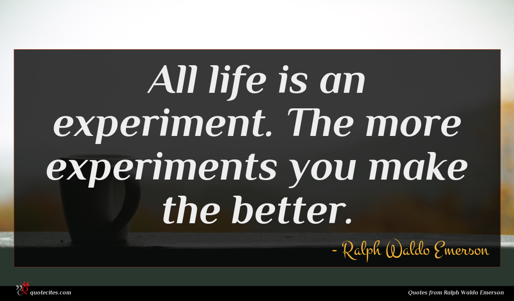 Ralph Waldo Emerson Quote All Life Is An