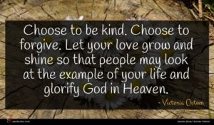Victoria Osteen quote : Choose to be kind ...