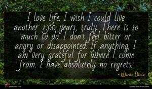 Waris Dirie quote : I love life I ...