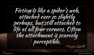 Virginia Woolf quote : Fiction is like a ...