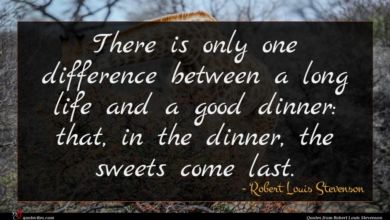 Photo of Robert Louis Stevenson quote : There is only one …
