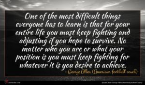 George Allen (American football coach) quote : One of the most ...