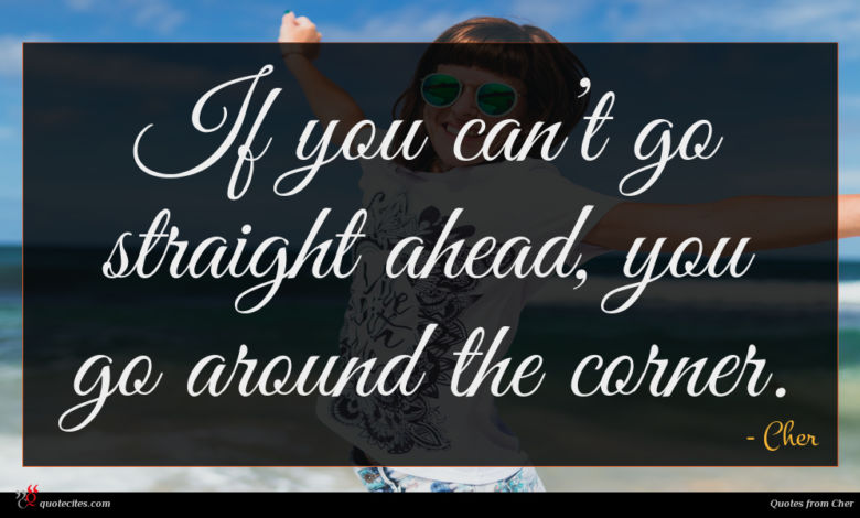 If you can't go straight ahead, you go around the corner.