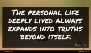 Anaïs Nin quote : The personal life deeply ...