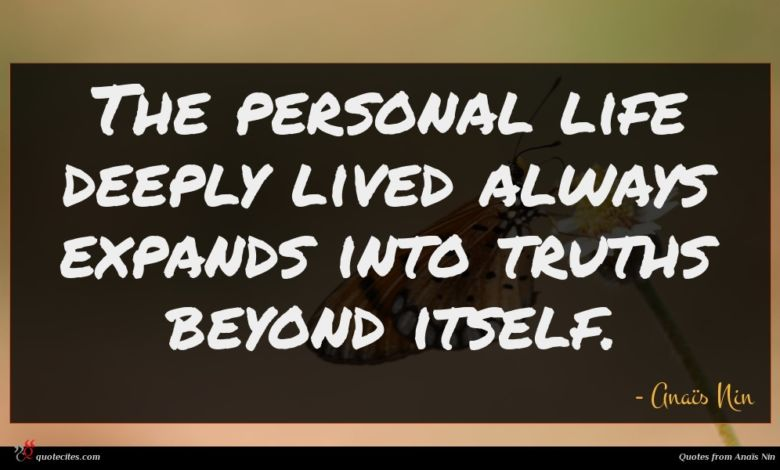 Photo of Anaïs Nin quote : The personal life deeply …