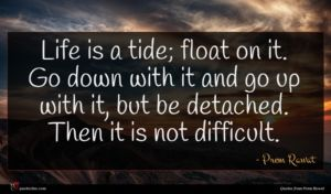 Prem Rawat quote : Life is a tide ...