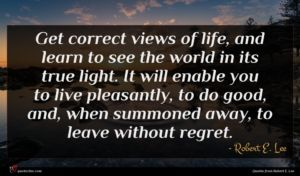 Robert E. Lee quote : Get correct views of ...
