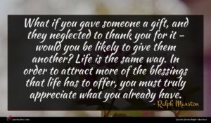 Ralph Marston quote : What if you gave ...