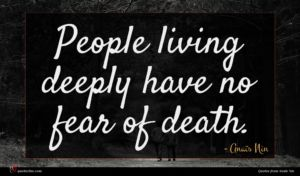 Anaïs Nin quote : People living deeply have ...