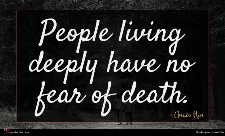 Photo of Anaïs Nin quote : People living deeply have …