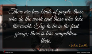 Indira Gandhi quote : There are two kinds ...