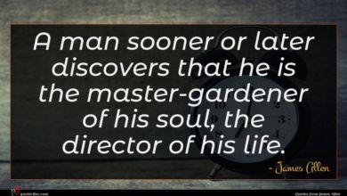 Photo of James Allen quote : A man sooner or …
