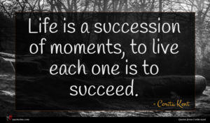 Corita Kent quote : Life is a succession ...