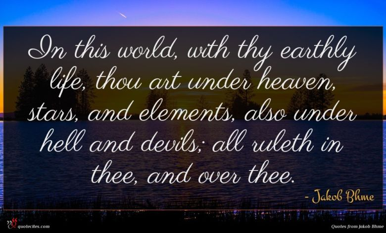 Photo of Jakob Bhme quote : In this world with …