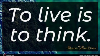 Photo of Marcus Tullius Cicero quote : To live is to …