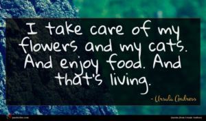 Ursula Andress quote : I take care of ...