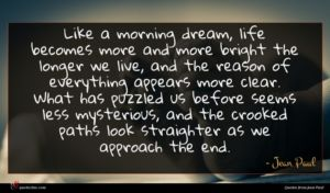 Jean Paul quote : Like a morning dream ...