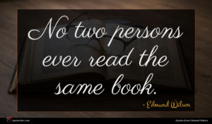 Edmund Wilson quote : No two persons ever ...