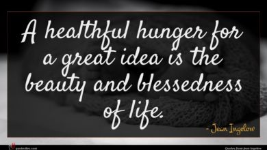 Photo of Jean Ingelow quote : A healthful hunger for …