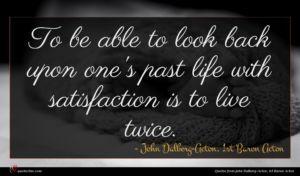 John Dalberg-Acton, 1st Baron Acton quote : To be able to ...