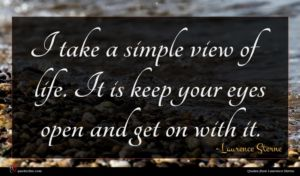 Laurence Sterne quote : I take a simple ...