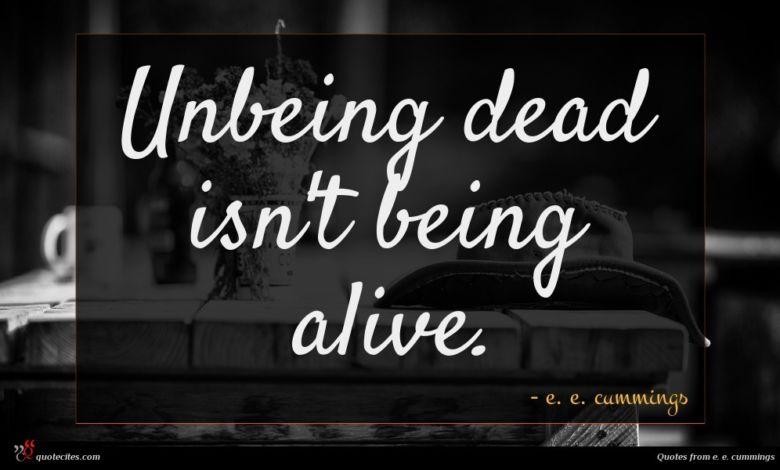 Unbeing dead isn't being alive.