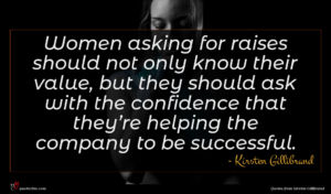 Kirsten Gillibrand quote : Women asking for raises ...