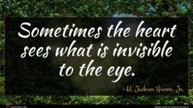 Photo of H. Jackson Brown, Jr. quote : Sometimes the heart sees …