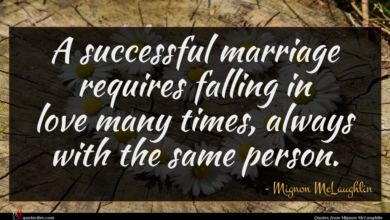 Photo of Mignon McLaughlin quote : A successful marriage requires …