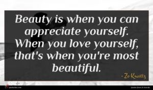 Zo Kravitz quote : Beauty is when you ...
