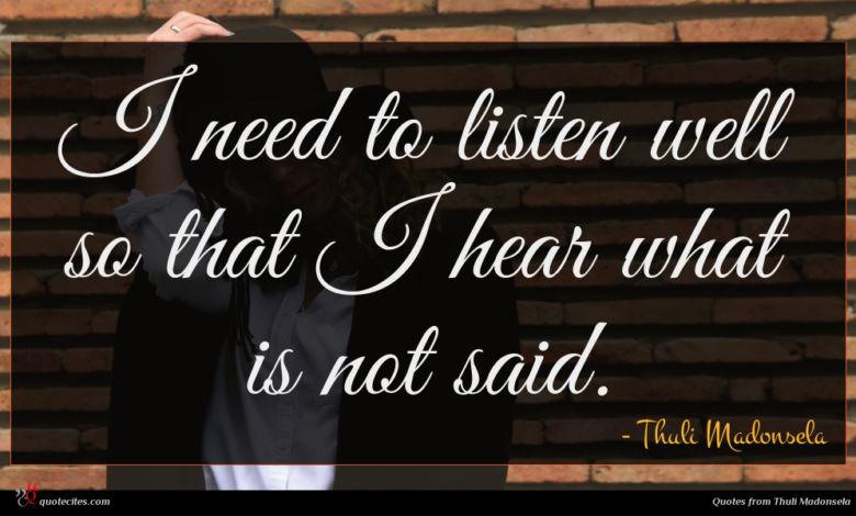 Photo of Thuli Madonsela quote : I need to listen …