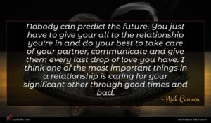Nick Cannon quote : Nobody can predict the ...