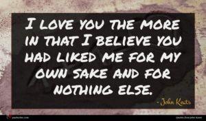 John Keats quote : I love you the ...