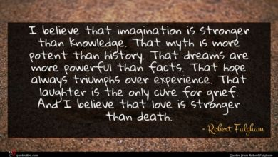 Photo of Robert Fulghum quote : I believe that imagination …