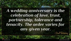Paul Sweeney quote : A wedding anniversary is ...