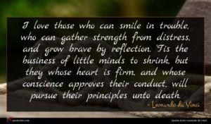 Leonardo da Vinci quote : I love those who ...
