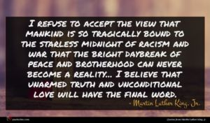 Martin Luther King, Jr. quote : I refuse to accept ...