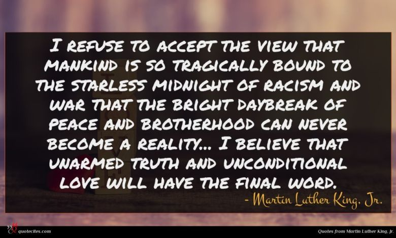Photo of Martin Luther King, Jr. quote : I refuse to accept …