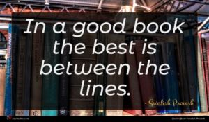 Swedish Proverb quote : In a good book ...