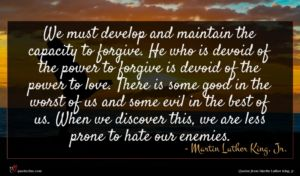 Martin Luther King, Jr. quote : We must develop and ...