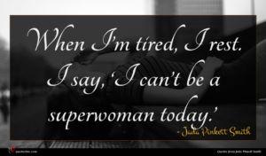 Jada Pinkett Smith quote : When I m tired ...