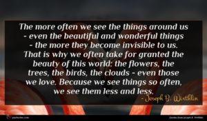 Joseph B. Wirthlin quote : The more often we ...