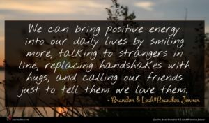 Brandon & Leah#Brandon Jenner quote : We can bring positive ...