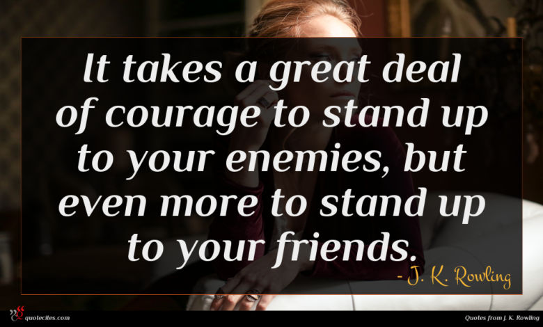 Photo of J. K. Rowling quote : It takes a great …