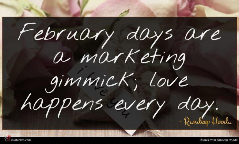 Photo of Randeep Hooda quote : February days are a …