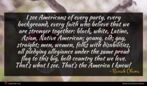 Barack Obama quote : I see Americans of ...