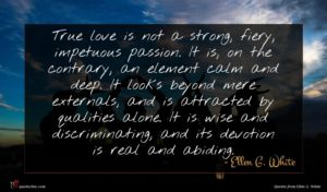 Ellen G. White quote : True love is not ...