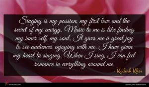 Kailash Kher quote : Singing is my passion ...