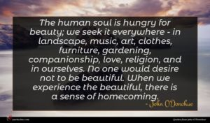 John O'Donohue quote : The human soul is ...