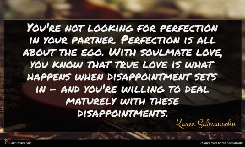 Photo of Karen Salmansohn quote : You're not looking for …